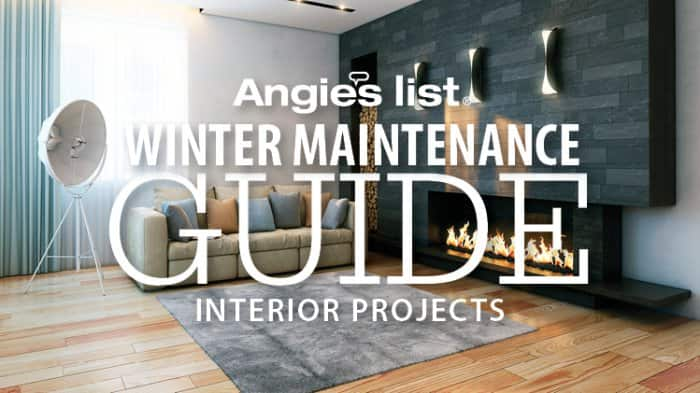 Angie's List Winter Maintenance Guide - Interior Projects