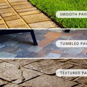 Pictures of three types of pavers: Textured pavers, smooth pavers, and tumbled pavers.